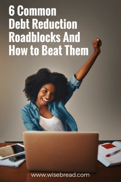 6 Common Debt Reduction Roadblocks — And How to Beat Them
