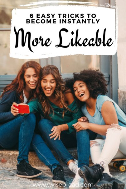 6 Easy Tricks to Become Instantly More Likeable