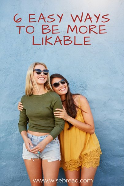 6 Easy Ways to Be More Likable