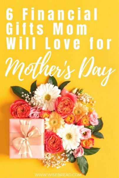 This year, why not give Mom the gift of money?Here are six gift ideas for Mom that will keep on giving financially. | #financialgift #mothersday #moneytips