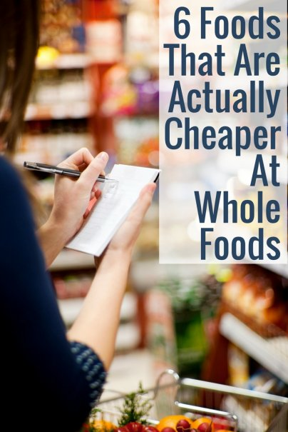 6 Foods That Are Actually Cheaper At Whole Foods