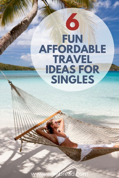 6 Fun, Affordable Travel Ideas for Singles