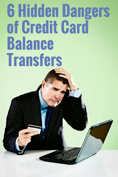 6 Hidden Dangers of Credit Card Balance Transfers