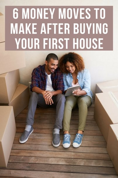 6 Money Moves to Make After Buying Your First House