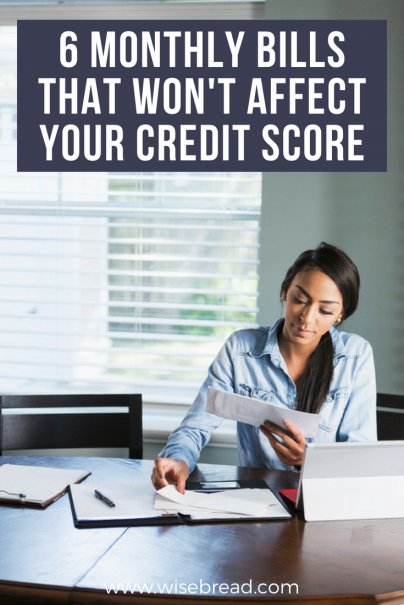 6 Monthly Bills That Won't Affect Your Credit Score