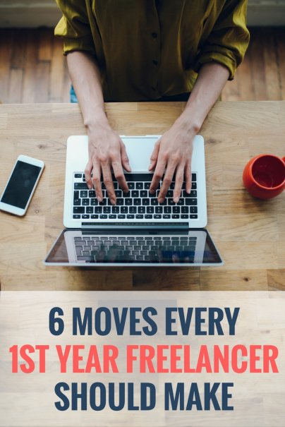 6 Moves Every First Year Freelancer Should Make