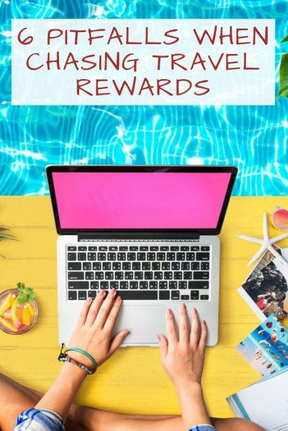 6 Pitfalls When Chasing Travel Rewards