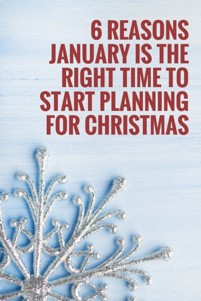 6 Reasons January Is the Right Time to Start Planning for Christmas