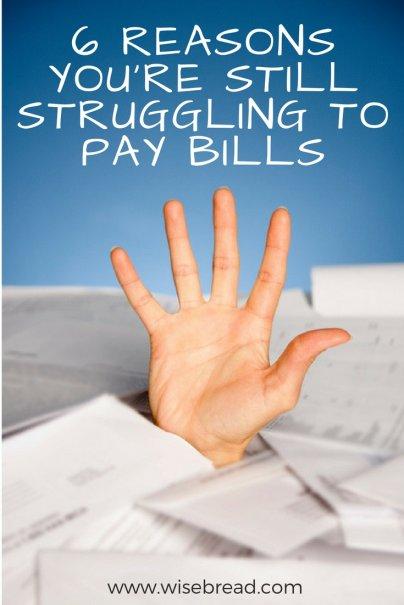 6 Reasons You're Still Struggling to Pay Bills
