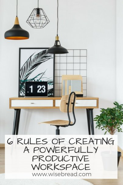 6 Rules of Creating a Powerfully Productive Workspace