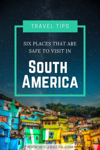 6 Safe Places to Visit in South America