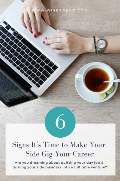 6 Signs It's Time to Make Your Side Gig Your Career