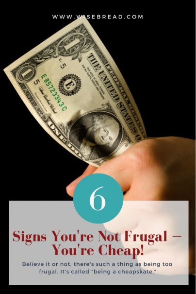 6 Signs You're Not Frugal — You're Cheap!