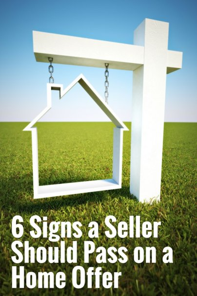 6 Signs a Seller Should Pass on a Home Offer