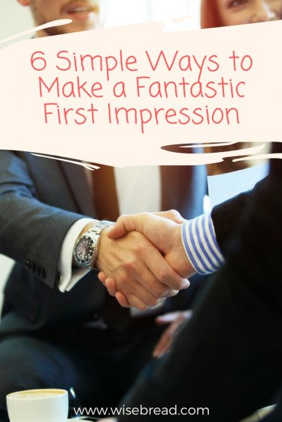 6 Simple Ways to Make a Fantastic First Impression