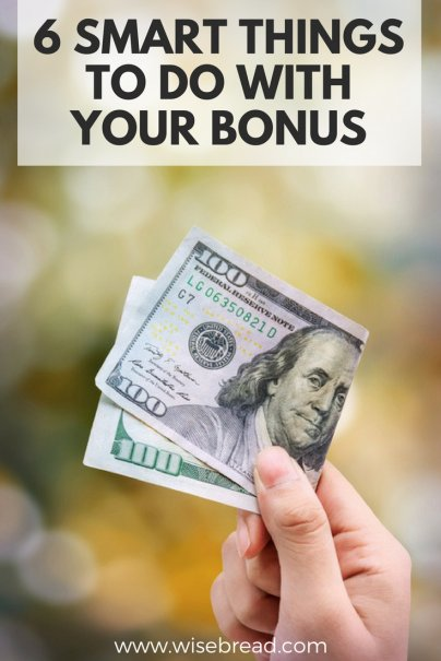 6 Smart Things to Do With Your Bonus