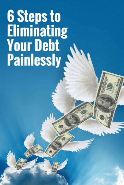 6 Steps to Eliminating Your Debt Painlessly