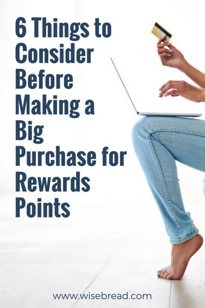 6 Things to Consider Before Making a Big Purchase for Rewards Points