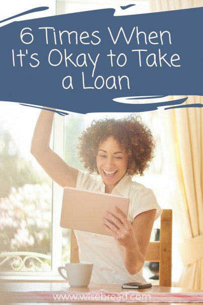 6 Times When It's Okay to Take a Loan