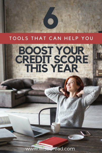 6 Tools That Can Help You Boost Your Credit Score This Year