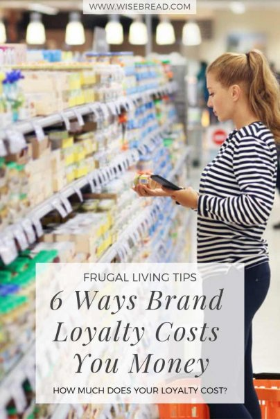 6 Ways Brand Loyalty Costs You Money