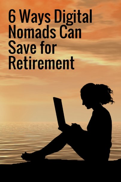 6 Ways Digital Nomads Can Save for Retirement