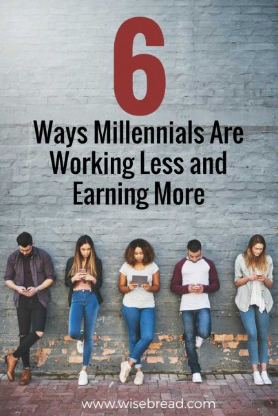 6 Ways Millennials Are Working Less and Earning More