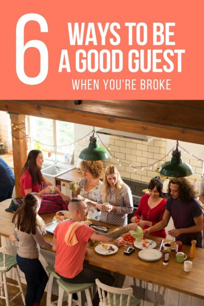 6 Ways to Be a Good Guest When You're Broke