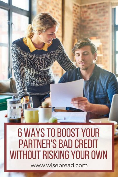 6 Ways to Boost Your Partner's Bad Credit Without Risking Your Own