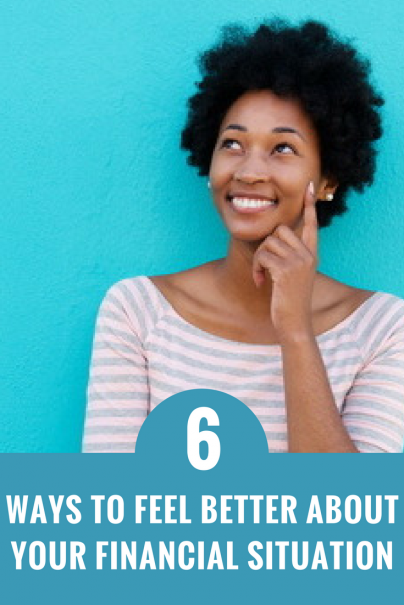 6 Ways to Feel Better About Your Financial Situation