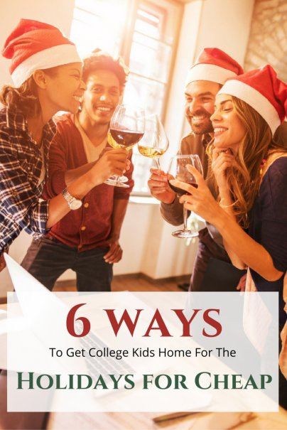 6 Ways to Get College Kids Home for the Holidays for Cheap
