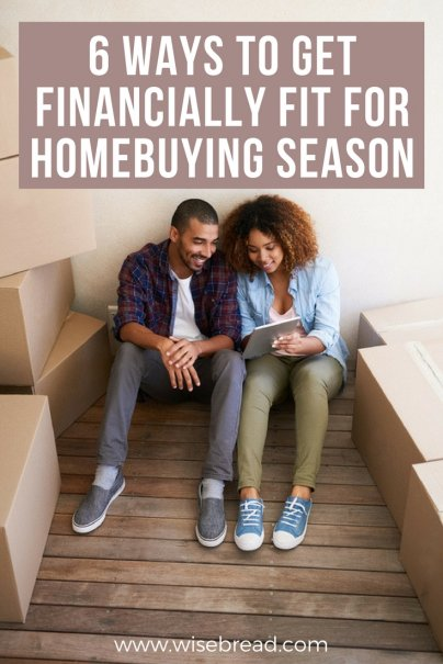 6 Ways to Get Financially Fit for Homebuying Season