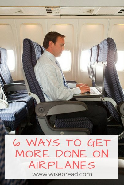 6 Ways to Get More Done on Airplanes