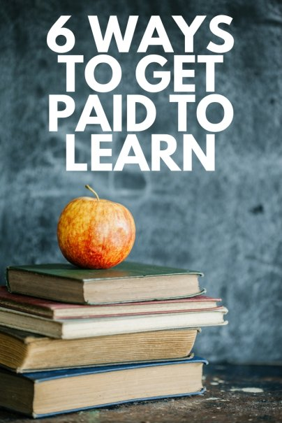 6 Ways to Get Paid to Learn