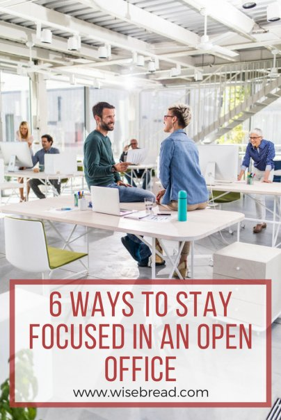 6 Ways to Stay Focused in an Open Office