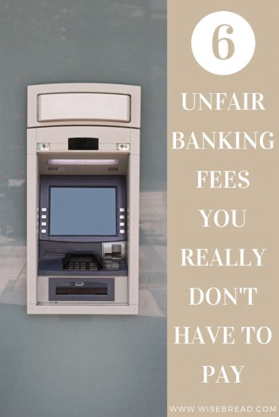 Want to save money? Well there are some unfair banking fees that you shouldn't be paying. From ATM fees, to checking account fees, credit reports and more, these are the fees to be aware of. | #banking #budgeting #savemoney