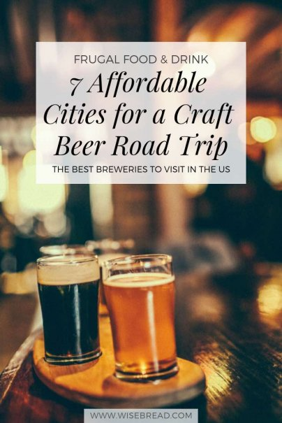 7 Affordable Cities for a Craft Beer Road Trip