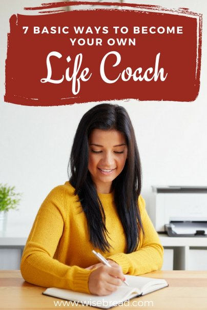 7 Basic Ways to Become Your Own Life Coach