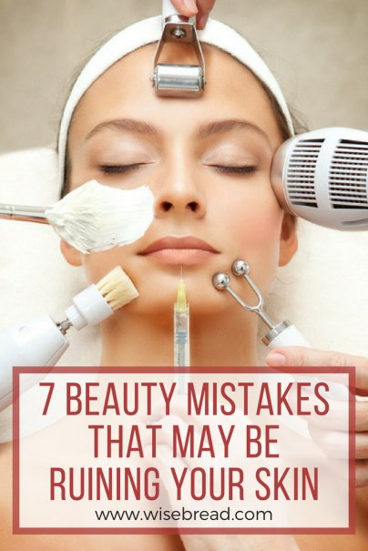 7 Beauty Mistakes That May Be Ruining Your Skin