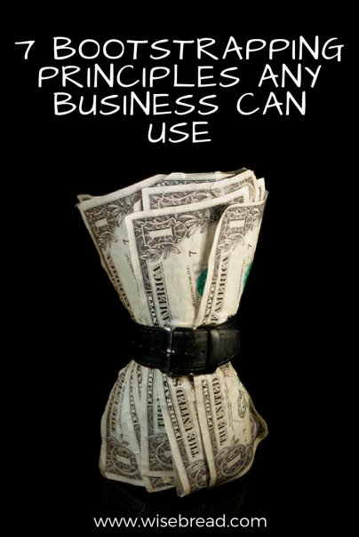 7 Bootstrapping Principles Any Business Can Use