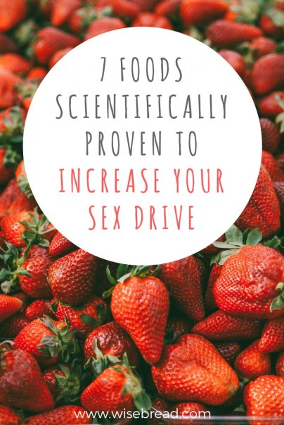 7 Foods Scientifically Proven to Increase Your Sex Drive