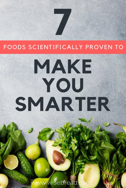7 Foods Scientifically Proven to Make You Smarter