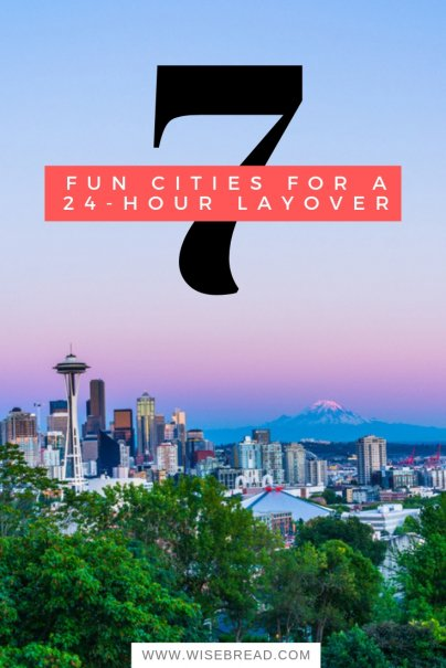 7 Fun Cities for a 24-Hour Layover