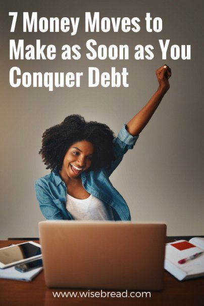 7 Money Moves to Make as Soon as You Conquer Debt