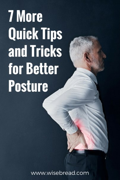 7 More Quick Tips and Tricks for Better Posture