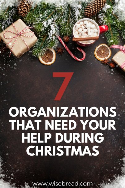 Help With Christmas.7 Organizations That Need Your Help During Christmas