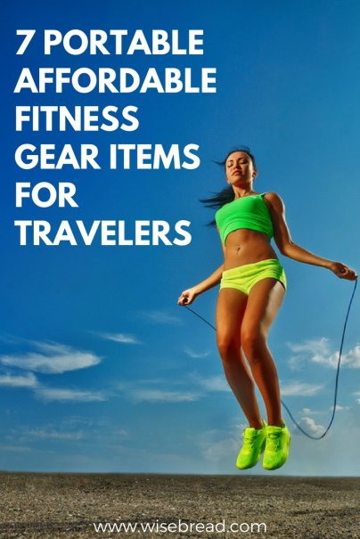 7 Portable, Affordable Fitness Gear Items for Travelers