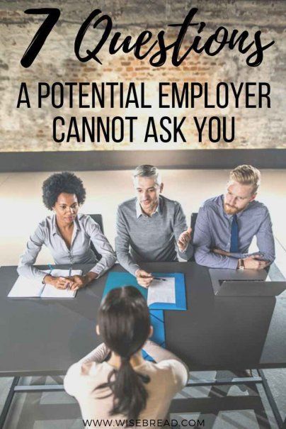 Did you know that some interview questions run afoul of the law. Here are seven questions a prospective employer cannot ask you during an interview. | #careeradvice #interview #interviewquestions