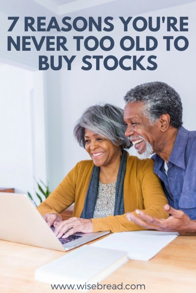 7 Reasons You're Never Too Old to Buy Stocks