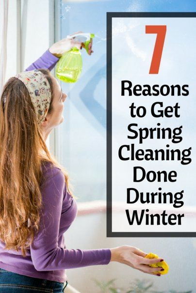 7 Reasons to Get Spring Cleaning Done During Winter